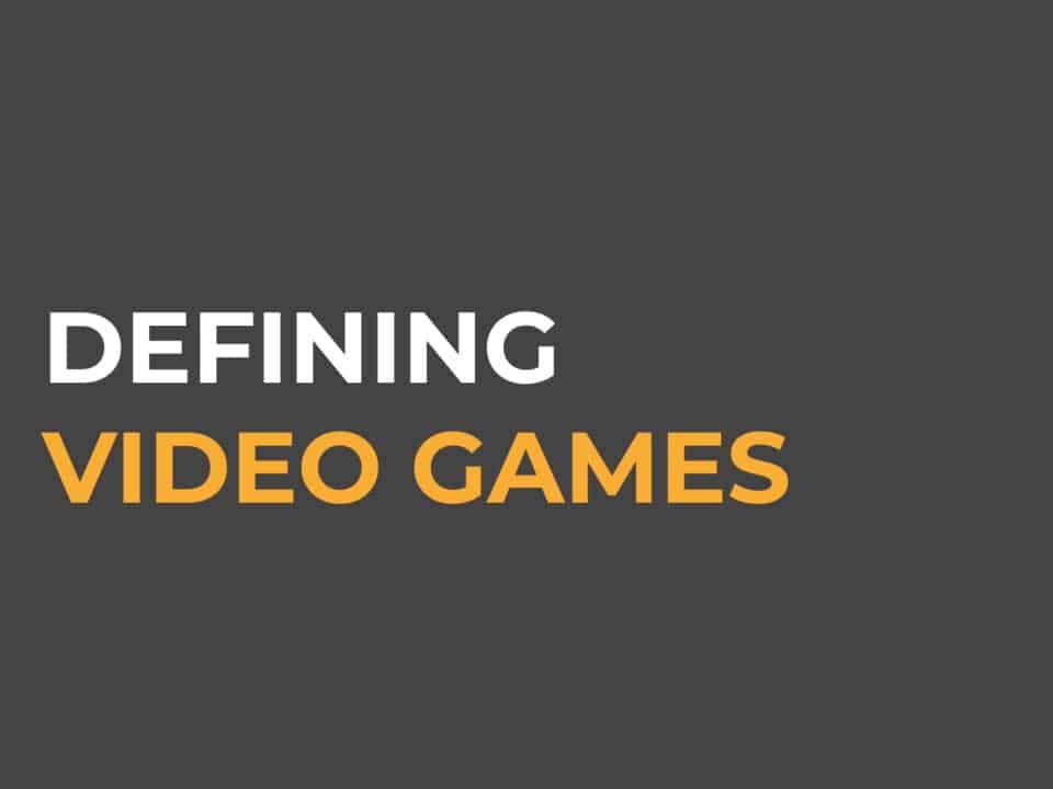 defining video games
