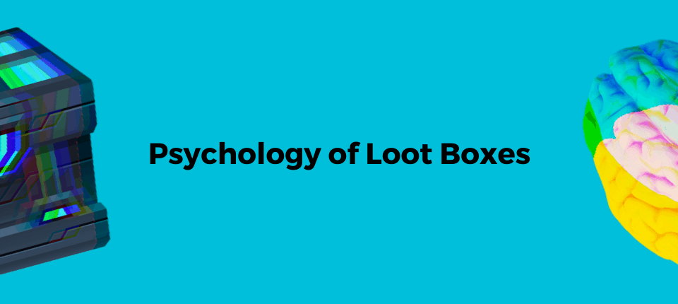 psychology of loot boxes